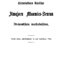Historiallinen silmäilys Ilmajoen maamies-seuran 70-wuotiseen waikutukseen [Elektroninen aineisto]